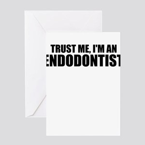 Trust Me, I'm An Endodontist Greeting Cards