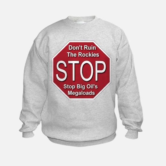 Stop Big Oil's Megaloads Sweatshirt