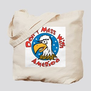 Don't Mess with America Tote Bag