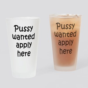 Pussy Wanted, Apply Here Pint Glass