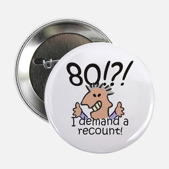 "Recount 80th Birthday 2.25"" Button"