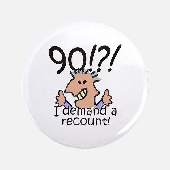 "Recount 90th Birthday 3.5"" Button"