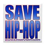 Save Hip-Hop Tile Coaster