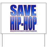 Save Hip-Hop Yard Sign