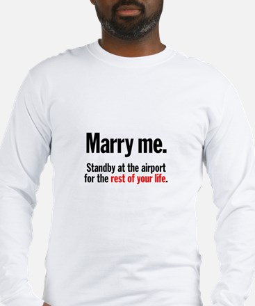 Marry Me and Stand By Long Sleeve T-Shirt