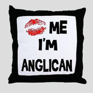 Kiss Me I'm Anglican Throw Pillow
