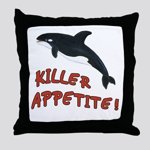 Orca Whale - Killer Appetite! Throw Pillow