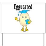 Eggucated Yard Sign