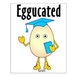 Eggucated Small Poster