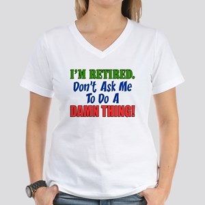 I'm Retired Don't Ask Me Women's V-Neck T-Shirt