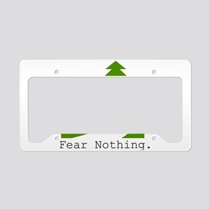 Fear Nothing. Road Less Trave License Plate Holder