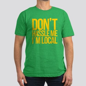 Don't Hassle Me I'm Local Men's Fitted T-Shirt (da