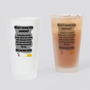 What's wrong with smoking? Pint Glass