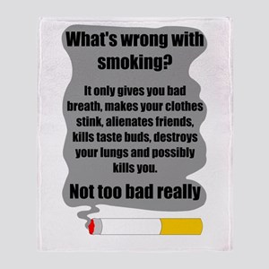 What's wrong with smoking? Throw Blanket