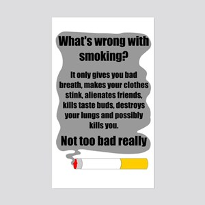 What's wrong with smoking? Sticker (Rectangle)