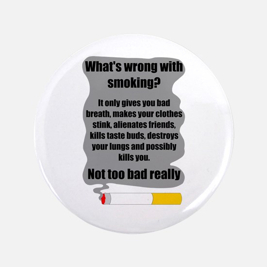 """What's wrong with smoking? 3.5"""" Button (100 pack)"""