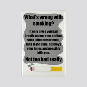 What's wrong with smoking? Rectangle Magnet
