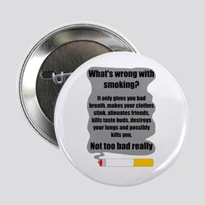 """What's wrong with smoking? 2.25"""" Button"""