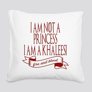 I am not a princess I am a kh Square Canvas Pillow