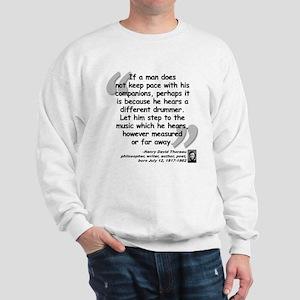 Thoreau Drummer Quote Sweatshirt