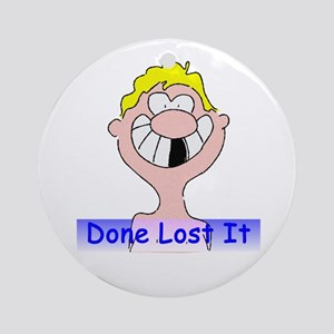 Done Lost It Ornament (Round)
