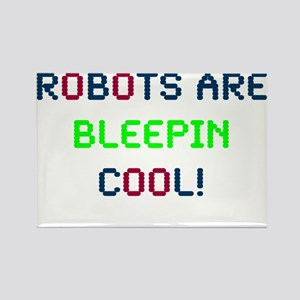 Robots Are Bleepin Cool Rectangle Magnet