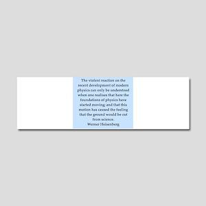 werner heisenberg quotes Car Magnet 10 x 3
