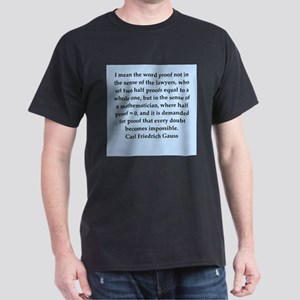 Carl Friedrich Gauss quote Dark T-Shirt