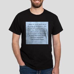 Carl Friedrich Gauss quote Dark T-Shirt