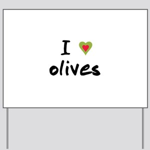 I Love Olives Yard Sign