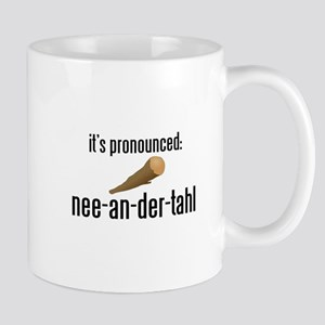 it's pronounced: nee-an-der-t Mug