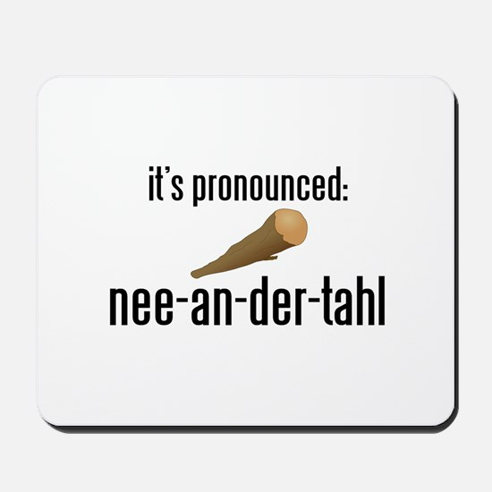 it's pronounced: nee-an-der-t Mousepad