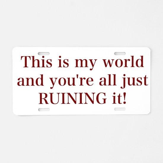 It's My World Aluminum License Plate