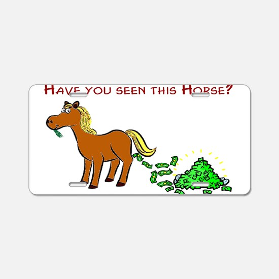 Have you seen this Horse? Aluminum License Plate