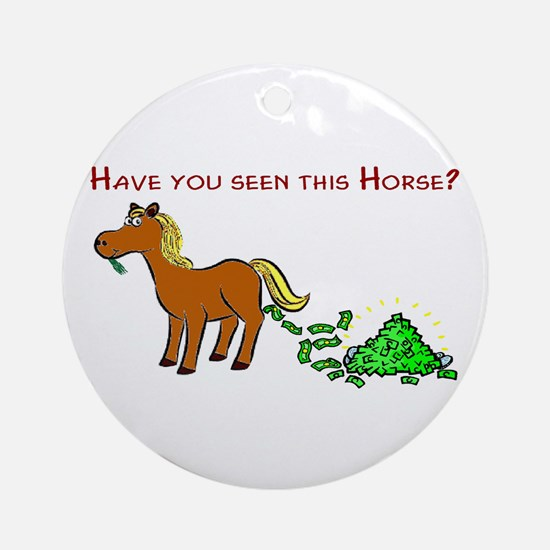 Have you seen this Horse? Ornament (Round)