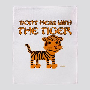 Don't Mess with the Tiger Throw Blanket