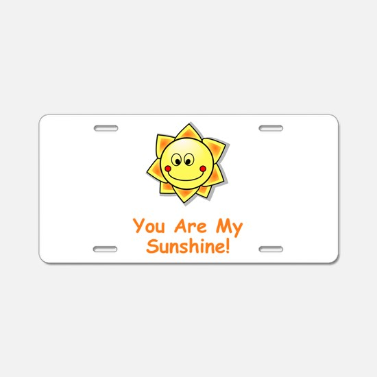 Cute You are my sunshine Aluminum License Plate