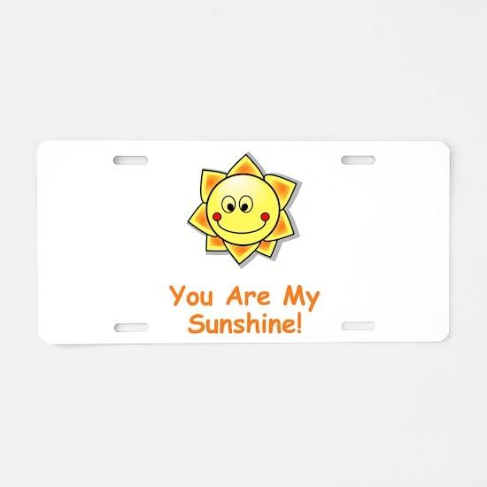 Unique You are my sunshine Aluminum License Plate