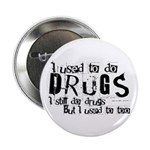 Button Badge with funny drugs slogan