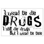 Funny Poster with drugs slogan