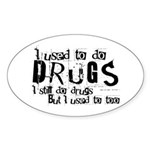 Oval Sticker with funny drug slogan
