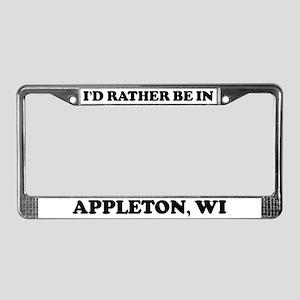 Rather be in Appleton License Plate Frame