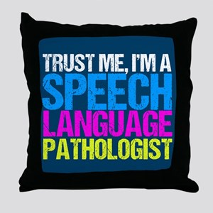 Trust Me SLP Throw Pillow