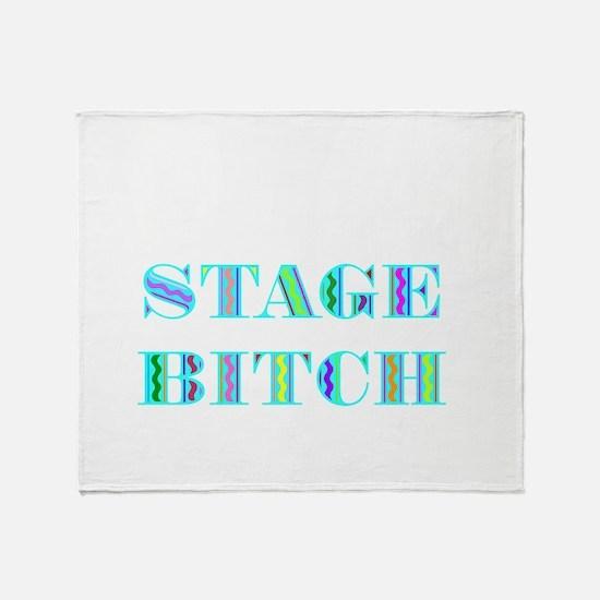 Stage Bitch Throw Blanket