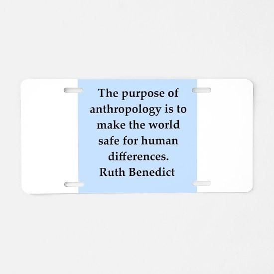 Ruth Benedict quotes Aluminum License Plate
