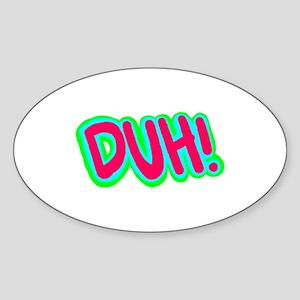 Duh! Sticker (Oval)