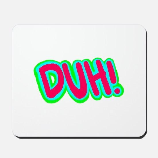 Duh! Mousepad