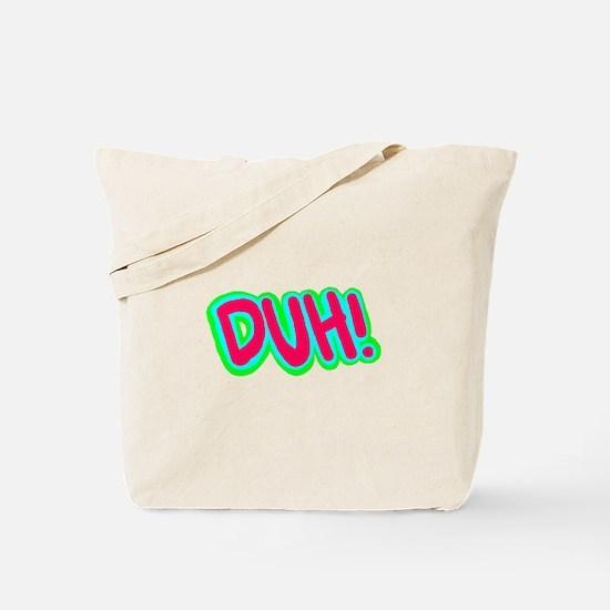 Duh! Tote Bag