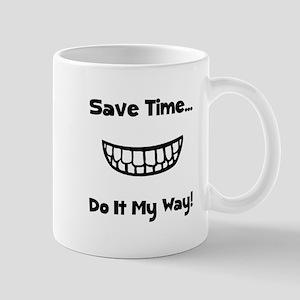 Save Time Do It My Way Mug