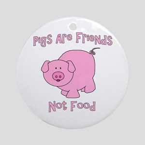 Pigs Are Friends Not Food Ornament (Round)